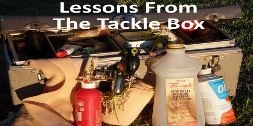 Lessons From the Tackle box