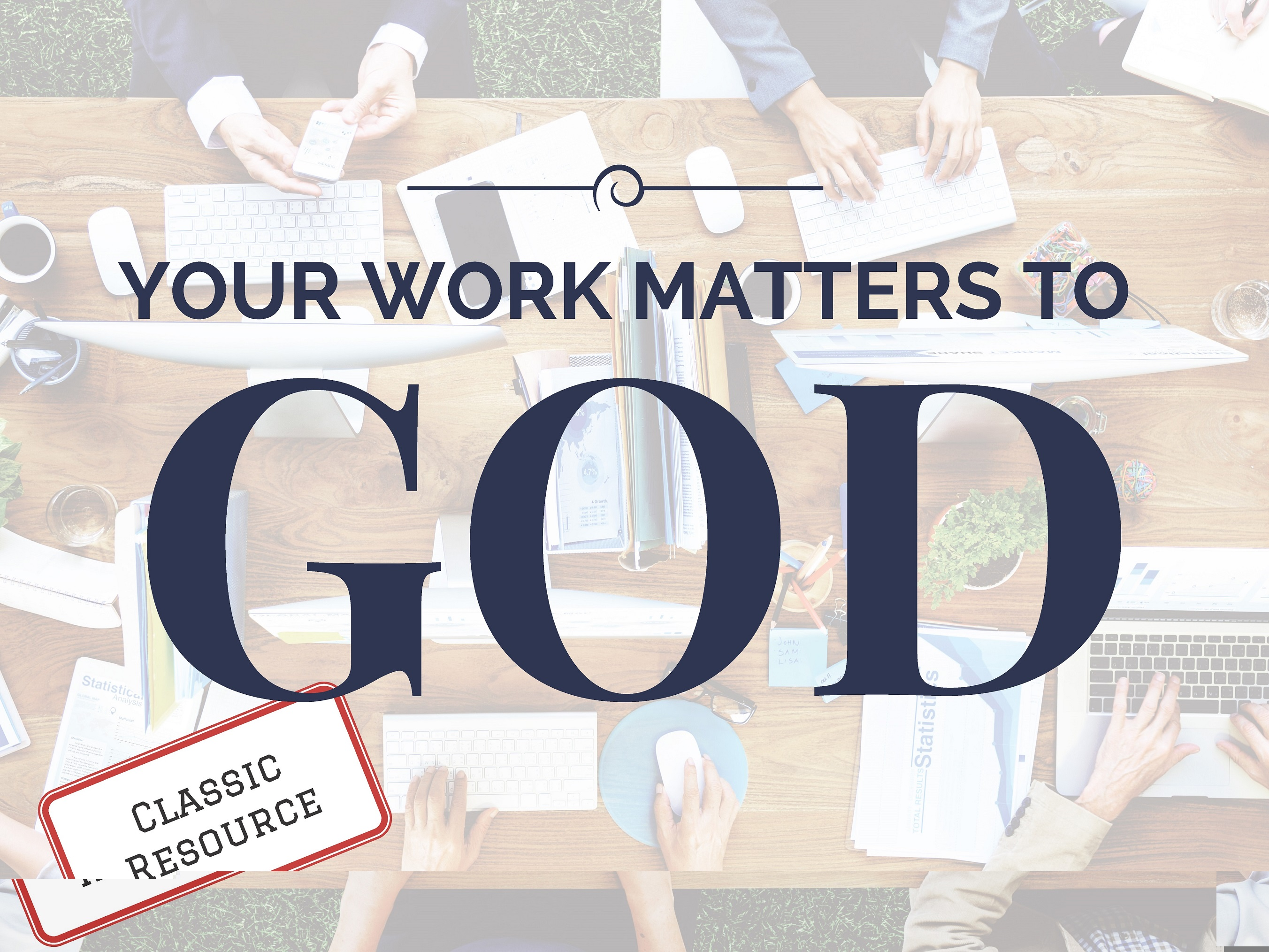 Your Work Matters to God Leader Kit